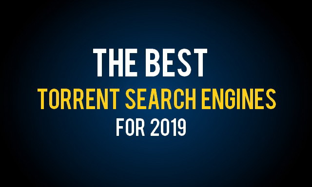 Best Torrent Search Engines 2019
