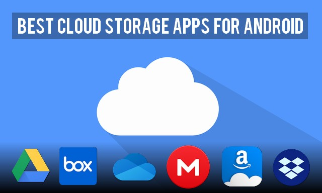 Best Cloud Storage Apps for Android