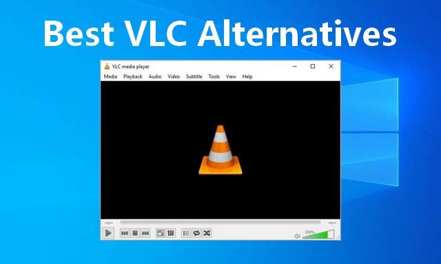 Best VLC Alternatives for Windows 10